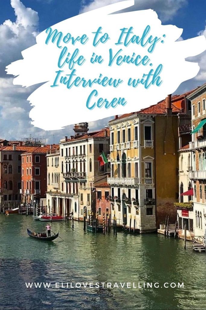 Move to Italy: life in Venice. Interview with Ceren 1