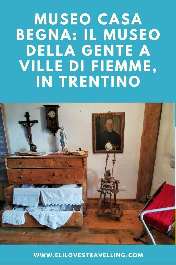 Museo Casa Begna: il museo della gente a Ville di Fiemme, in Trentino 4